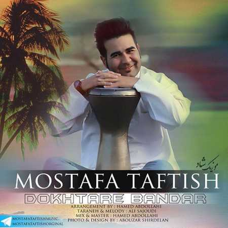 https://up.mybia4music.com/music/94/10/Mostafa%20Taftish%20-%20Dokhtare%20Bandar.jpg