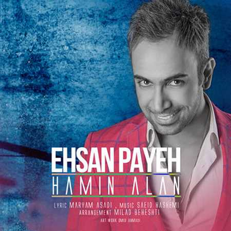 https://up.mybia4music.com/music/94/11/Ehsan%20Payeh%20-%20Hamin%20Alan.jpg
