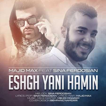 https://up.mybia4music.com/music/94/11/Majid-Max-Ft-Sina-Ferdosian-Eshgh-Yani-Hamin.jpg