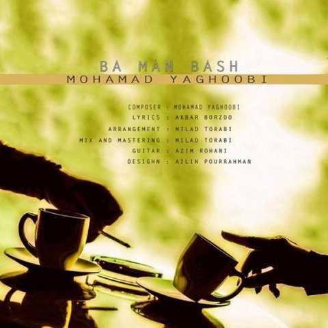 https://up.mybia4music.com/music/94/8/Mohamad%20Yaghoobi%20-%20Ba%20Man%20Bash.jpg