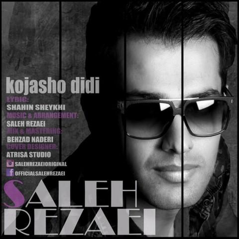 https://up.mybia4music.com/music/94/Shahrivar/Saleh%20Rezaei%20-%20Kojasho%20Didi%201.jpg
