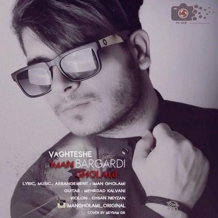 https://up.mybia4music.com/music/95/6/Iman%20Gholami%20-%20Vaghteshe%20Bargardi.jpg