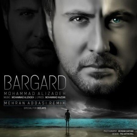 https://up.mybia4music.com/music/95/6/Mohammad%20Alizadeh%20-%20Bargard%20%28Mehran%20Abbasi%20Remix%29.jpg